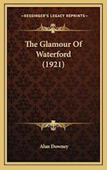 The Glamour of Waterford (1921) af Alan Downey