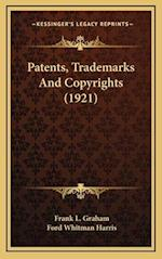 Patents, Trademarks and Copyrights (1921) af Frank L. Graham, Ford Whitman Harris
