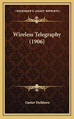 Wireless Telegraphy (1906) af Gustav Eichhorn
