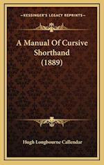 A Manual of Cursive Shorthand (1889) af Hugh Longbourne Callendar