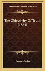 The Objectivity of Truth (1884) af George J. Stokes