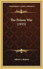 The Poison War (1915) af Alfred A. Roberts
