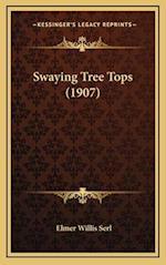 Swaying Tree Tops (1907) af Elmer Willis Serl