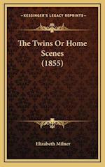 The Twins or Home Scenes (1855) af Elizabeth Milner