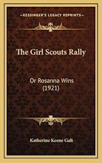 The Girl Scouts Rally af Katherine Keene Galt