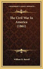 The Civil War in America (1861) af William H. Russell