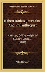 Robert Raikes, Journalist and Philanthropist af Alfred Gregory