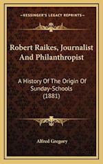Robert Raikes, Journalist and Philanthropist af Alfred Gregory