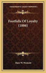 Footfalls of Loyalty (1886) af Mary W. Westcott
