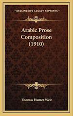 Arabic Prose Composition (1910) af Thomas Hunter Weir