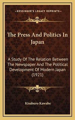 Bog, hardback The Press and Politics in Japan af Kisaburo Kawabe