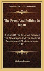 The Press and Politics in Japan af Kisaburo Kawabe