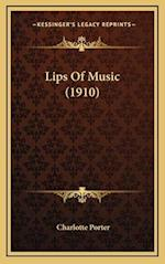 Lips of Music (1910) af Charlotte Porter