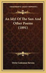 An Idyl of the Sun and Other Poems (1891) af Orrin Cedesman Stevens