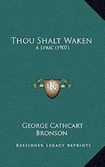 Thou Shalt Waken af George Cathcart Bronson