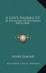 A Life's Hazard V3 af Henry Esmond