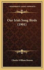 Our Irish Song Birds (1901) af Charles William Benson