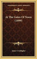 At the Gates of Noon (1899) af James T. Gallagher