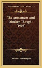 The Atonement and Modern Thought (1905) af Junius B. Remensnyder