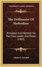 The Drillmaster of Methodism af Charles L. Goodell