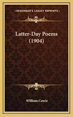 Latter-Day Poems (1904) af William Cowie