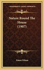 Nature Round the House (1907) af Patten Wilson