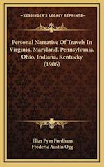 Personal Narrative of Travels in Virginia, Maryland, Pennsylvania, Ohio, Indiana, Kentucky (1906) af Elias Pym Fordham