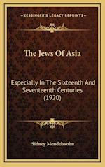 The Jews of Asia af Sidney Mendelssohn