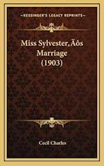 Miss Sylvesteracentsa -A Centss Marriage (1903) af Cecil Charles