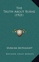 The Truth about Burns (1921) af Duncan Mcnaught