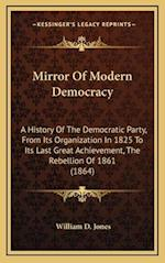 Mirror of Modern Democracy af William D. Jones