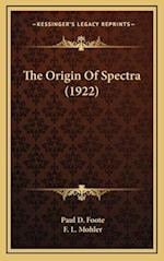 The Origin of Spectra (1922) af Paul D. Foote, F. L. Mohler