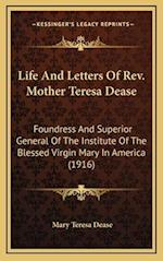 Life and Letters of REV. Mother Teresa Dease af Mary Teresa Dease