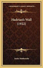Hadrian's Wall (1922) af Jessie Mothersole