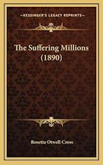 The Suffering Millions (1890) af Rosetta Otwell Cross