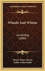 Wheels and Whims af Esther Louise Smith, Florine Thayer Mccray