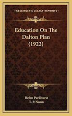 Education on the Dalton Plan (1922) af Helen Parkhurst