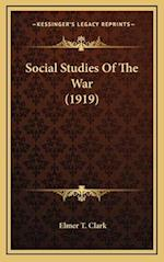 Social Studies of the War (1919) af Elmer T. Clark