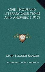 One Thousand Literary Questions and Answers (1917) af Mary Eleanor Kramer