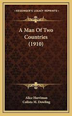 A Man of Two Countries (1910) af Alice Harriman