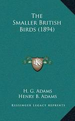 The Smaller British Birds (1894) af H. G. Adams, Henry B. Adams