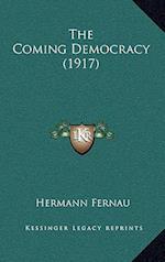 The Coming Democracy (1917) af Hermann Fernau