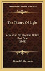 The Theory of Light af Richard C. Maclaurin