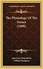 The Physiology of the Senses (1898) af John Gray Mckendrick, William Snodgrass