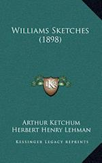 Williams Sketches (1898) af Arthur Ketchum, Percival H. Truman
