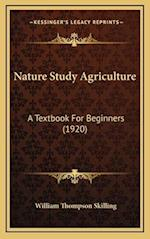 Nature Study Agriculture af William Thompson Skilling