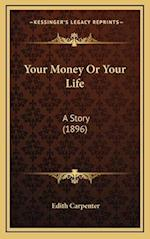 Your Money or Your Life af Edith Carpenter