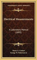Electrical Measurements af Henry S. Carhart, George W. Patterson Jr