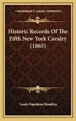 Historic Records of the Fifth New York Cavalry (1865) af Louis Napoleon Boudrye