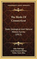 The Birds of Connecticut af Walter Parks Bliss, Louis Bennett Bishop, John Hall Sage